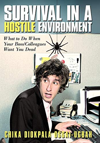 9781449710712: Survival in a Hostile Environment: What to Do When Your Boss/Colleagues Want You Dead