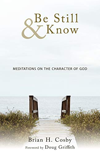 9781449710910: Be Still & Know: Meditations on the Character of God