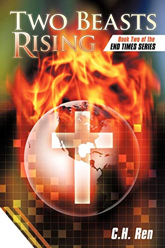 Two Beasts Rising: Book Two of the End Times Series: C.H.Ren