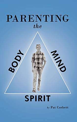Parenting the Body, Mind, and Spirit: Pat Corbett