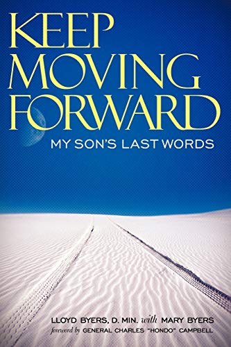 9781449716295: Keep Moving Forward: My Son's Last Words