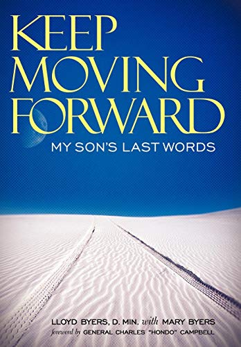 9781449716301: Keep Moving Forward: My Son's Last Words