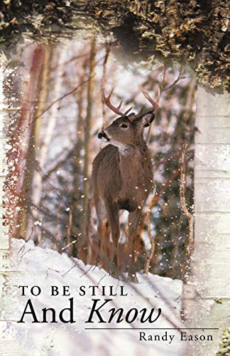 9781449717544: To Be Still and Know: Back Roads and Bridges Volume 3