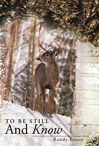 9781449717551: To Be Still and Know: Back Roads and Bridges Volume 3