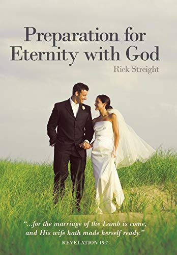 Preparation for Eternity with God: Streight, Rick