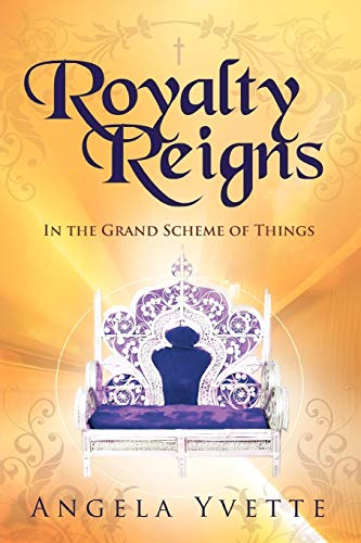 Royalty Reigns: In The Grand Scheme Of: Yvette, Angela