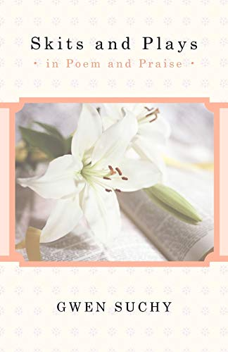 9781449719456: Skits and Plays: In Poem and Praise