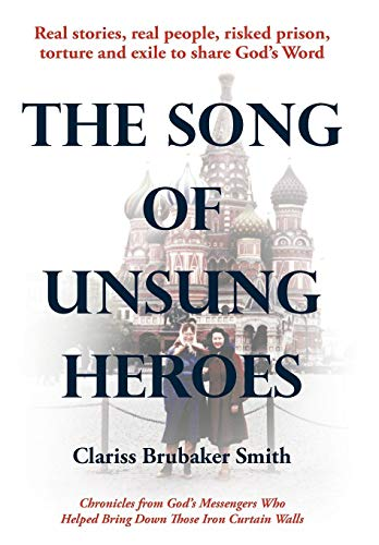 9781449719654: The Song of Unsung Heroes: Chronicles from God's Messengers Who Helped Bring Down Those Iron Curtain Walls