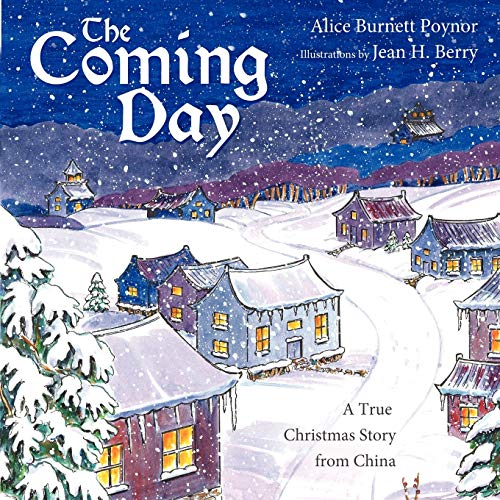 The Coming Day: a True Christmas Story: Alice Burnett Poynor