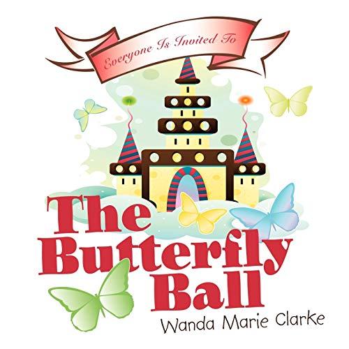 The Butterfly Ball: Clarke, Wanda Marie