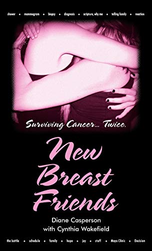 9781449722173: New Breast Friends: Surviving Cancer... Twice.