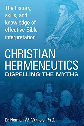 9781449723019: Christian Hermeneutics: Dispelling the Myths