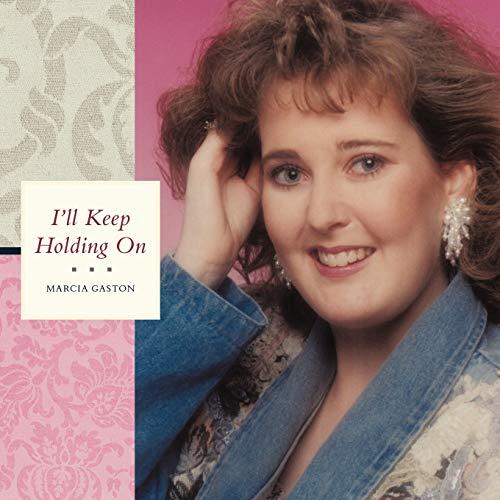 I ll Keep Holding On (Paperback): Marcia Gaston