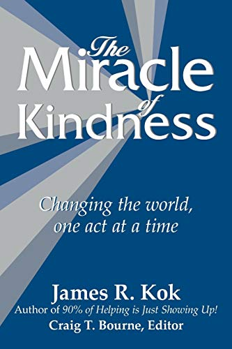 9781449723163: The Miracle of Kindness: Changing the World, One Act at a Time