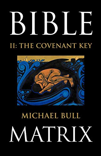 9781449723750: Bible Matrix II: The Covenant Key