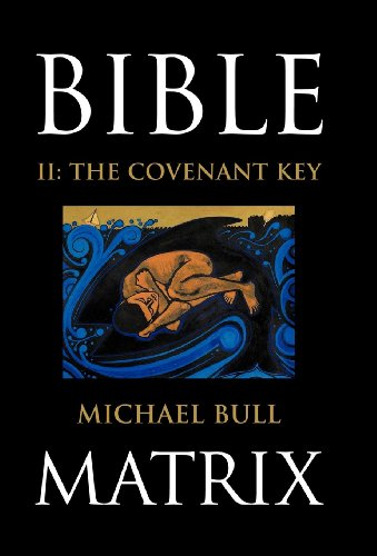 9781449723767: Bible Matrix II: The Covenant Key