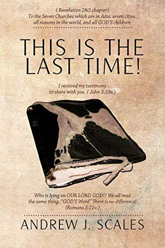 This Is the Last Time!: To the: Andrew J. Scales