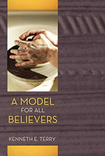A Model for All Believers: An Expositional Commentary on 1 Thessalonians: Kenneth E. Terry