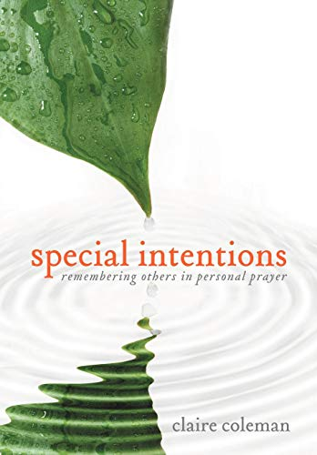 Special Intentions: Remembering Others in Personal Prayer: Claire Coleman