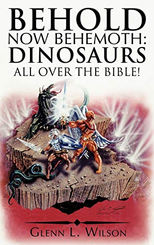 9781449726416: Behold Now Behemoth: Dinosaurs All Over the Bible!