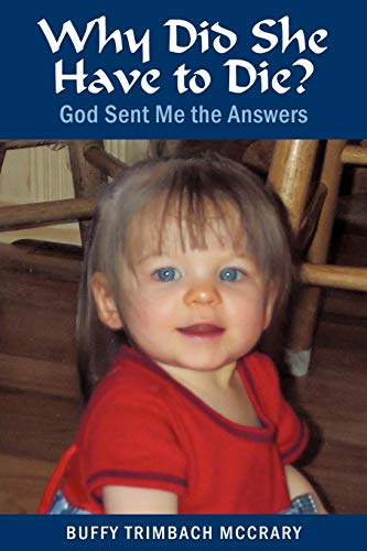 9781449726751: Why Did She Have To Die? God Sent Me The Answers: God Sent Me the Answers