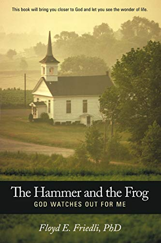 9781449726812: The Hammer and the Frog, God Watches Out For Me