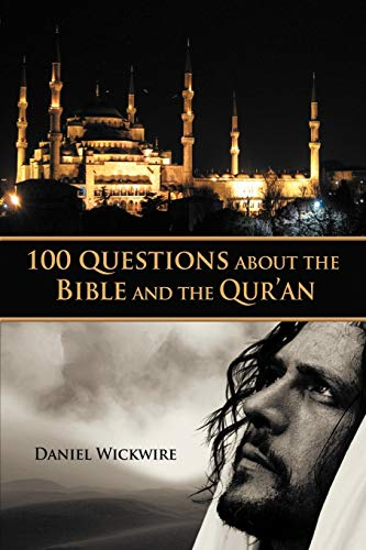 9781449726881: 100 Questions About the Bible and the Qur'An