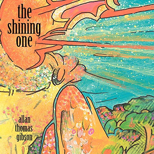 The Shining One and Poems by Allan: Allan Thomas Gibson