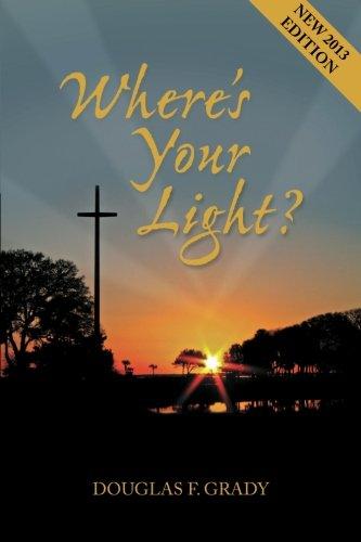 Where's Your Light ?: Grady, Douglas F.