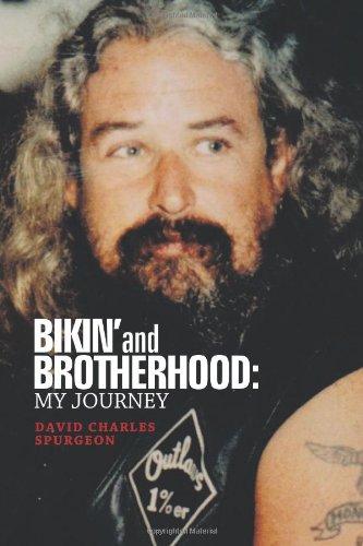 Bikin' And Brotherhood: My Journey: Spurgeon, Dave Charles