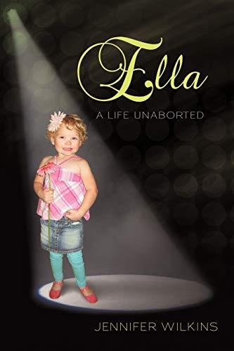 9781449728939: Ella: A Life Unaborted