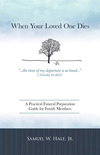 9781449729677: When Your Loved One Dies: A Practical Funeral Preparation Guide for Family Members