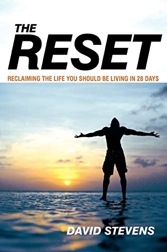 9781449729776: The Reset: Reclaiming The Life You Should Be Living In 28 Days
