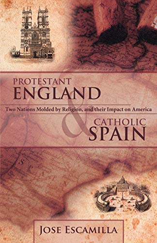 Protestant England and Catholic Spain: Two Nations: Jose Escamilla