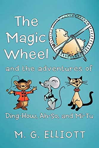 9781449730499: The Magic Wheel: And The Adventures of Ding-How, Ah-So, And Mi-Tu