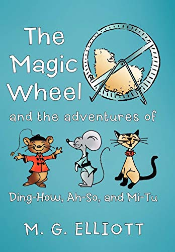 9781449730505: The Magic Wheel: And the Adventures of Ding-How, Ah-So, and Mi-Tu