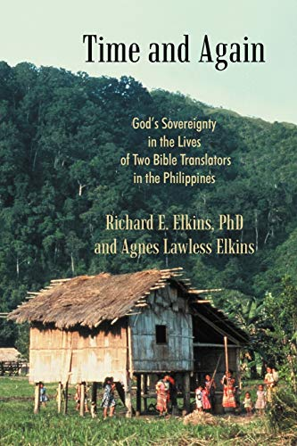 9781449730659: Time and Again: God's Sovereignty in the Lives of Two Bible Translators in the Philippines