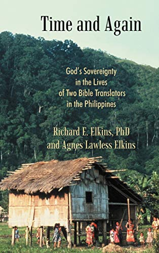 9781449730666: Time and Again: God's Sovereignty in the Lives of Two Bible Translators in the Philippines