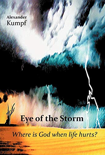 9781449730901: Eye of the Storm: Where Is God When Life Hurts?