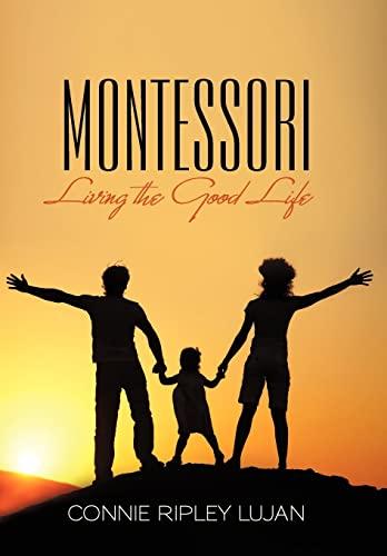9781449730956: Montessori: Living the Good Life