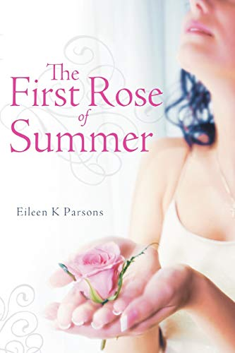 9781449732981: The First Rose of Summer