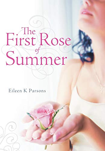 9781449732998: The First Rose of Summer
