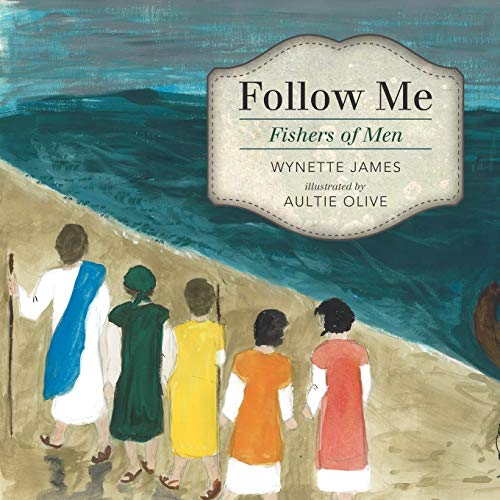 Follow Me Fishers of Men: Wynette James