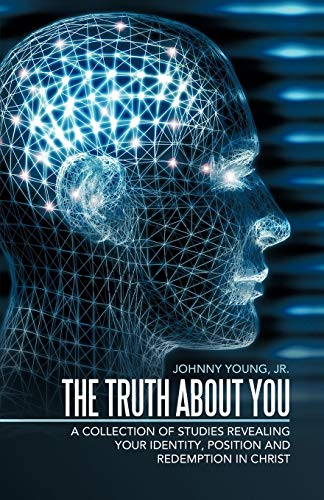 9781449734008: The Truth About You: A Collection of Studies Revealing your Identity, Position and Redemption IN Christ