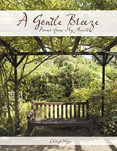 A Gentle Breeze: Poems from My Heart: Wynn, Cheryl