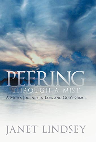 9781449736132: Peering Through a Mist: A Mom's Journey in Loss and God's Grace