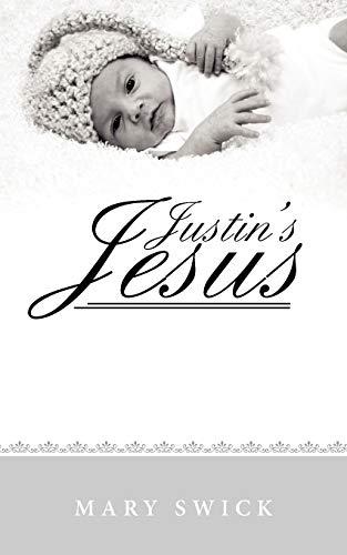9781449736163: Justin's Jesus
