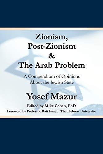 9781449736415: Zionism, Post-Zionism & The Arab Problem: A Compendium of Opinions About the Jewish State