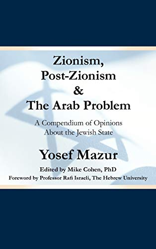 9781449736439: Zionism, Post-Zionism & the Arab Problem: A Compendium of Opinions about the Jewish State