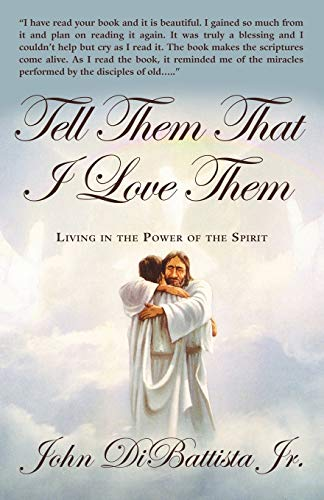 9781449737276: Tell Them That I Love Them: Living in the Power of the Spirit